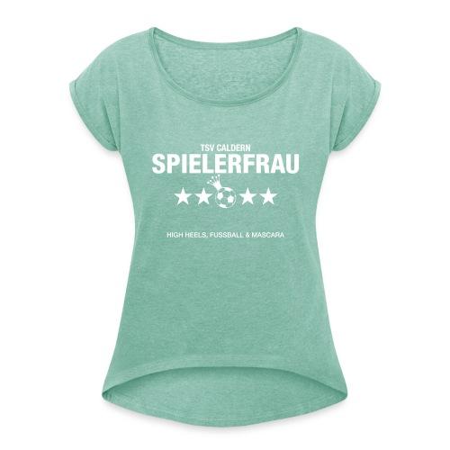 Spielerfrau High Heels, Fussball und Mascara - Frauen T-Shirt mit gerollten Ärmeln