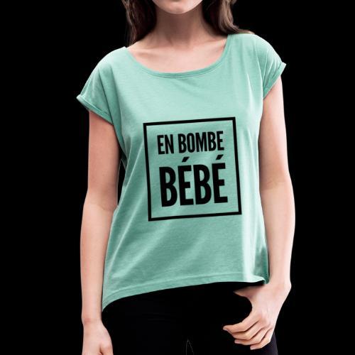 Eɴ вoмвe вéвé - T-shirt à manches retroussées Femme