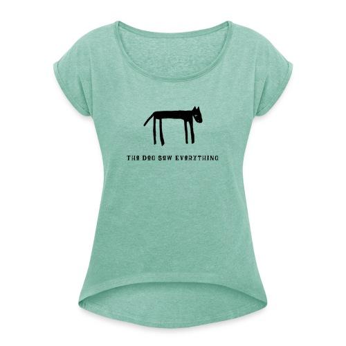 The Dog Saw Everything T-Shirt - Maglietta da donna con risvolti