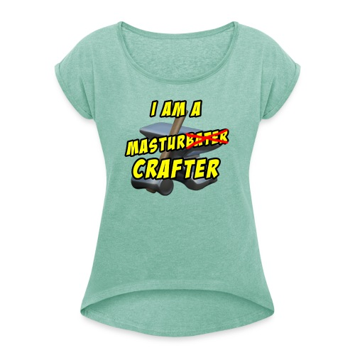 Master Crafter - Women's T-shirt with rolled up sleeves