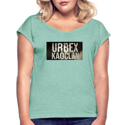 urbex kaoclan urben exploring - Vrouwen T-shirt met opgerolde mouwen