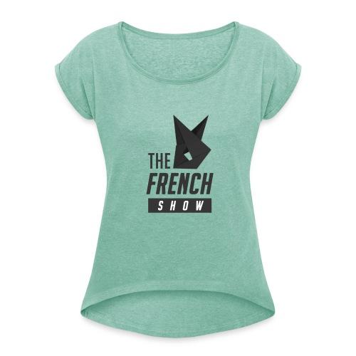 The French Show LOGO pt.1 - T-shirt à manches retroussées Femme