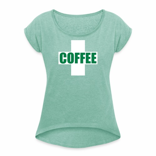 First Aid Coffee - Women's T-shirt with rolled up sleeves