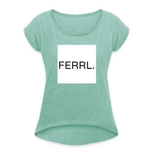 Untitled - Vrouwen T-shirt met opgerolde mouwen