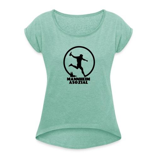 Mannheim Asozial White T - Frauen T-Shirt mit gerollten Ärmeln