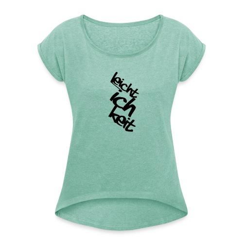 LEICHT-ICH-KEIT // black - Frauen T-Shirt mit gerollten Ärmeln