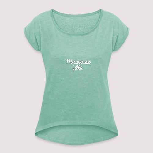 Mauvaise fille - T-shirt à manches retroussées Femme