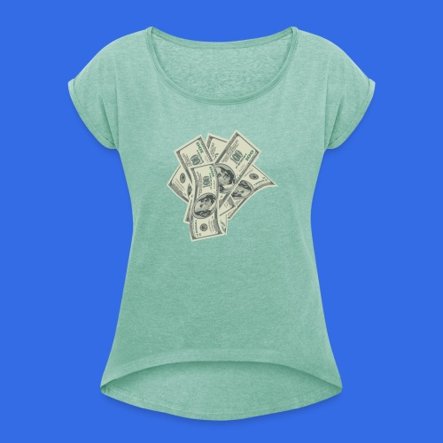 more money - Women's T-Shirt with rolled up sleeves