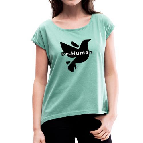 be human liberty - Vrouwen T-shirt met opgerolde mouwen