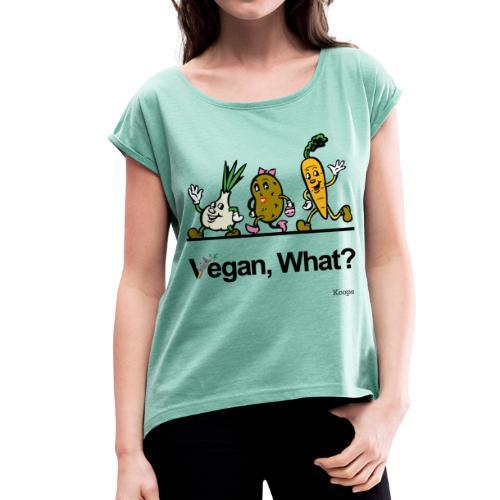 Vegan What ? - T-shirt à manches retroussées Femme