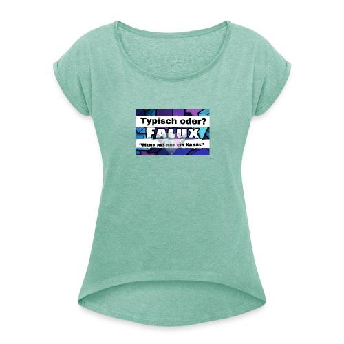 Falux Kanalbanner - Frauen T-Shirt mit gerollten Ärmeln