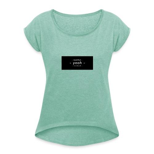 The fan merchandise. ( yeahtammostuff ) - Frauen T-Shirt mit gerollten Ärmeln