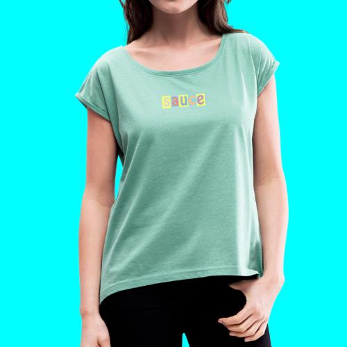 sauce - Women's T-Shirt with rolled up sleeves