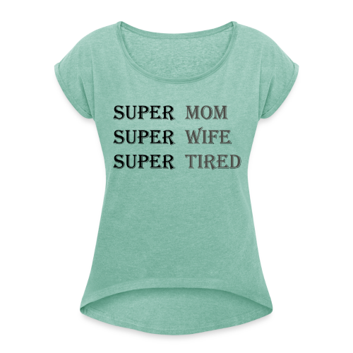 Super Mamma Collection - T-skjorte med rulleermer for kvinner