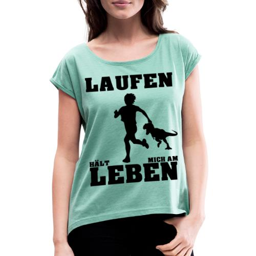 Laufen hält mich am Leben Jogging T-Rex Siluette - Frauen T-Shirt mit gerollten Ärmeln