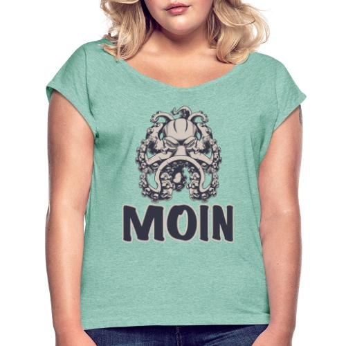 Moin von der Krake - Frauen T-Shirt mit gerollten Ärmeln