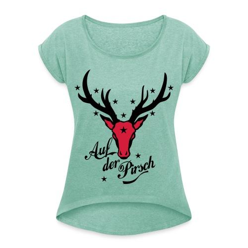 Hirsch auf der Pirsch - Frauen T-Shirt mit gerollten Ärmeln