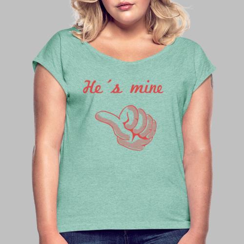he´s mine Partnermotiv Frau - Frauen T-Shirt mit gerollten Ärmeln