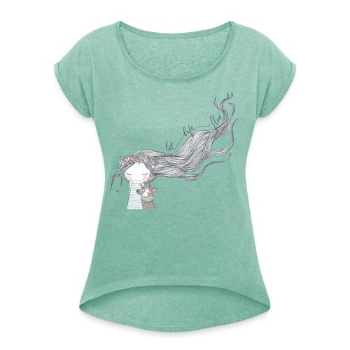 Let life flow - Frauen T-Shirt mit gerollten Ärmeln