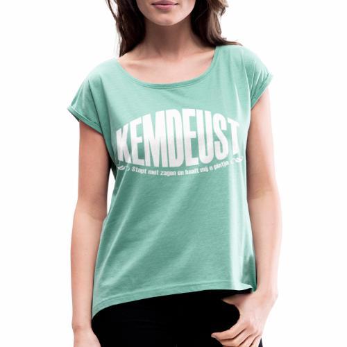Kemdeust - Vrouwen T-shirt met opgerolde mouwen