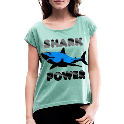 Shark Power Blau - Frauen T-Shirt mit gerollten Ärmeln
