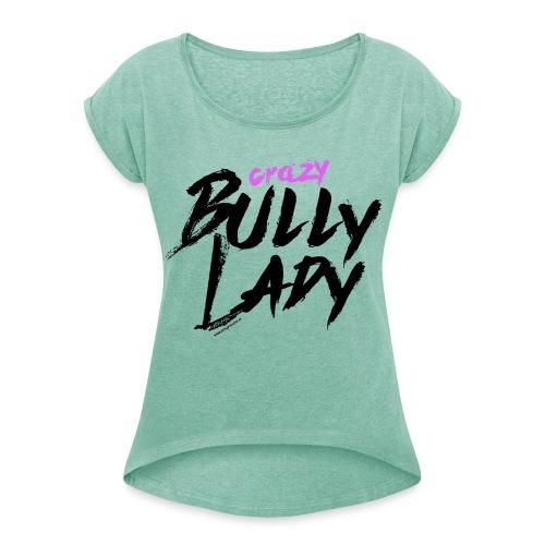crazylady - Frauen T-Shirt mit gerollten Ärmeln