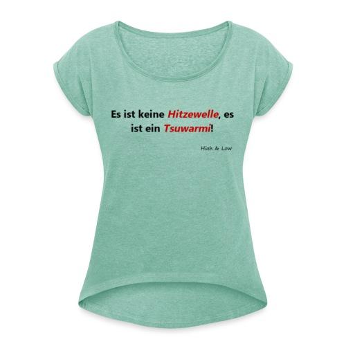 Tsuwarmi - Frauen T-Shirt mit gerollten Ärmeln