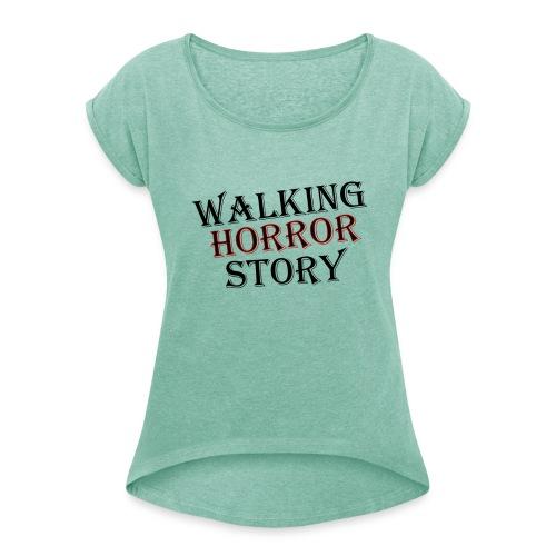 walking Horror story - Vrouwen T-shirt met opgerolde mouwen