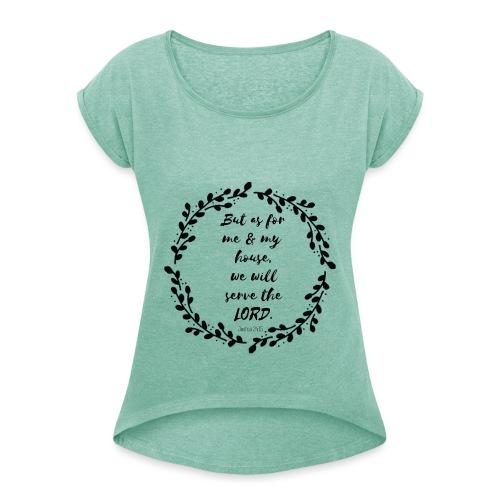Me and my house - Frauen T-Shirt mit gerollten Ärmeln