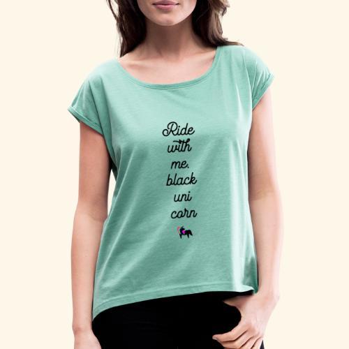ride with me - Frauen T-Shirt mit gerollten Ärmeln
