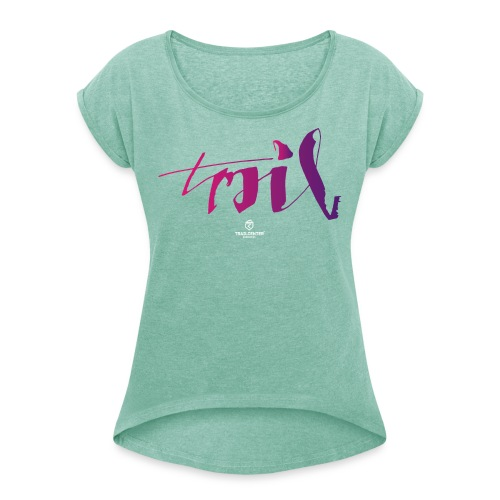 trail_brush_lady - Frauen T-Shirt mit gerollten Ärmeln