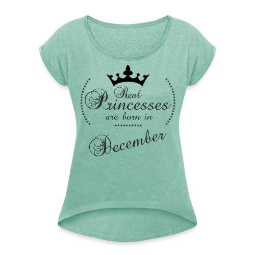 Real Princesses black December - Frauen T-Shirt mit gerollten Ärmeln