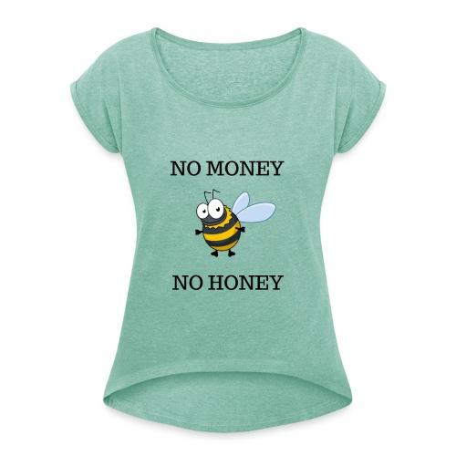 NO MONEY NO HONEY - T-shirt med upprullade ärmar dam
