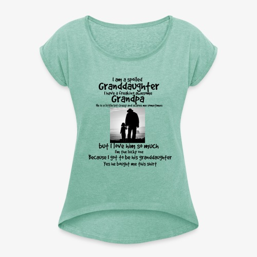 Spoiled Granddaughter - Women's T-Shirt with rolled up sleeves