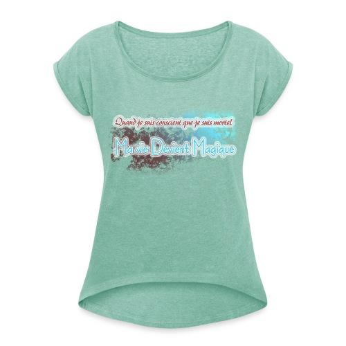 conscience de la mort - T-shirt à manches retroussées Femme