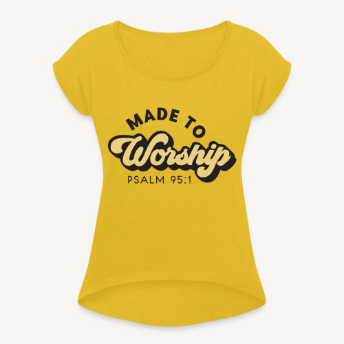 psalm 95:1 - Women's T-Shirt with rolled up sleeves