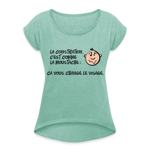 panneau humour deco moustache et constipation - T-shirt à manches retroussées Femme