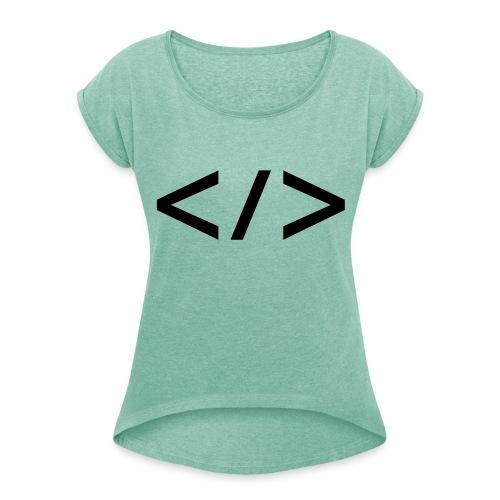 Webdev - Frauen T-Shirt mit gerollten Ärmeln