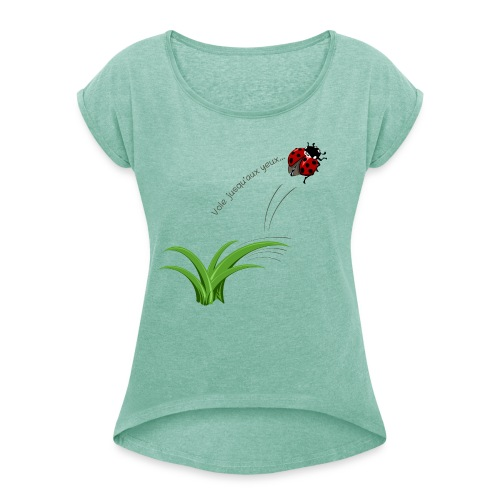 VoleJusquauxYeux - T-shirt à manches retroussées Femme