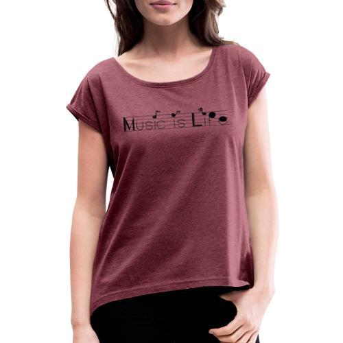 music is life - T-shirt à manches retroussées Femme