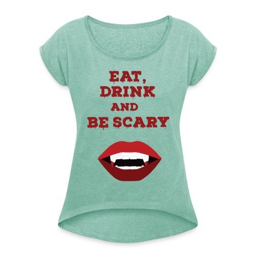 Eat Drink and Be Scary - T-shirt à manches retroussées Femme