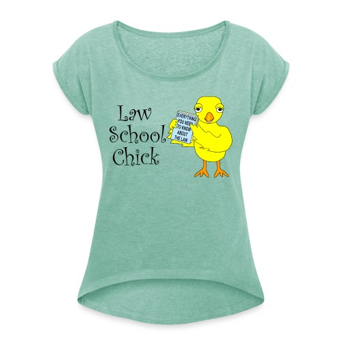Law School Chick - Women's T-Shirt with rolled up sleeves