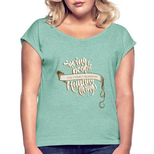 Saving people, Hunting things - Women's T-Shirt with rolled up sleeves