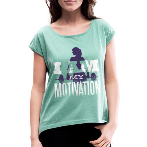 Motivation. - Frauen T-Shirt mit gerollten Ärmeln
