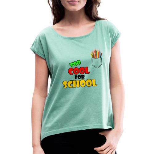 too cool for school shirt - T-shirt à manches retroussées Femme