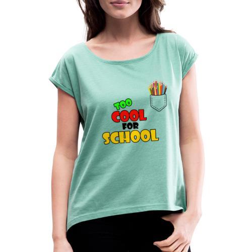 too cool for school shirt - T-shirt à manches retroussées Femme