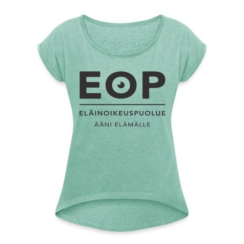 EOP Logo slogan musta - Naisten T-paita, jossa rullatut hihat