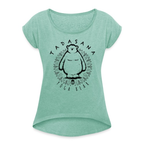 Tadasana by Yoga Bear - Women's T-Shirt with rolled up sleeves