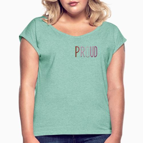 Proud and Lesbian - Women's T-Shirt with rolled up sleeves