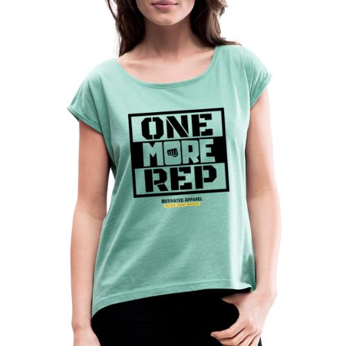 One More Rep - Women's T-Shirt with rolled up sleeves